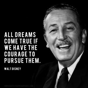 all-dreams-come-true-if-we-have-the-courage-to-pursue-them
