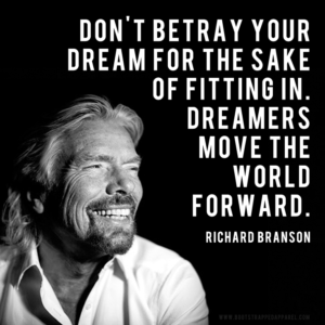 dont-betray-your-dreams-for-the-sake-of-fitting-in-dreamers-move-the-world-forward-richard-branson