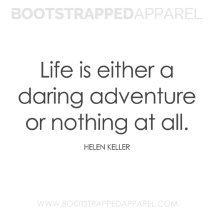 life-is-either-a-daring-adventure-or-nothing-at-all